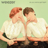 Do You Wanna Get High? (Single) Lyrics Weezer