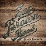 Greatest Hits So Far... Lyrics Zac Brown Band