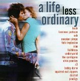 Miscellaneous Lyrics A Life Less Ordinary Soundtrack