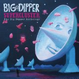 Supercluster: The Big Dipper Anthology Lyrics Big Dipper