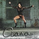 Gimme Dat (Single) Lyrics Ciara