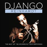 The Best Of The Broadcast Performances Lyrics Django Reinhardt