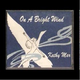 On A Bright Wind Lyrics Kathy Mar