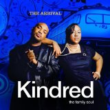 The Arrival Lyrics Kindred The Family Soul