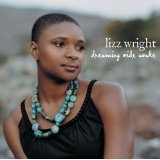 Dreaming Wide Awake Lyrics Lizz Wright