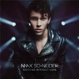 Nothing Without Love Lyrics Max Schneider