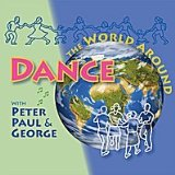 Dance the World Around Lyrics Peter, Paul & George
