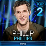 Home (American Idol Performance) (Single) Lyrics Philipp Philipps