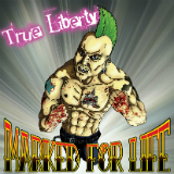 Marked for Life Lyrics True Liberty