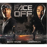 Face Off Lyrics Bow Wow and Omarion