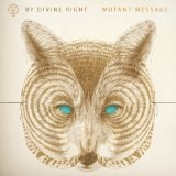 Mutant Message Lyrics By Divine Right