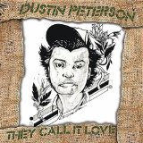 They Call it Love Lyrics Dustin Peterson