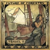 Travel II Lyrics Future Of Forestry