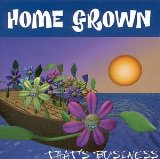 That's Business Lyrics Home Grown