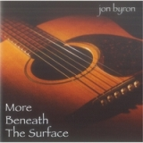 More Beneath the Surface Lyrics Jon Byron