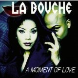 A Moment Of Love Lyrics La Bouche