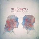 Back and Forth Lyrics Meg & Bryan