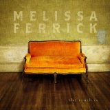 Everything You Were Lyrics Melissa Ferrick