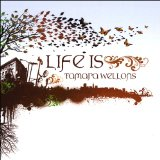 Life Is Lyrics Tamara Wellons