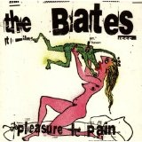 Pleasure + Pain Lyrics The Bates