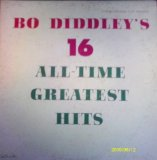 16 All Time Greatest Hits Lyrics Bo Diddley