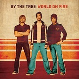 World On Fire Lyrics By The Tree