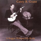 A Beggar Without His Bride Lyrics Carey B Grant