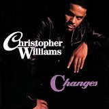 Changes Lyrics Christopher Williams