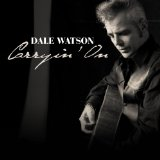 Carryin' On Lyrics Dale Watson