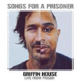 Songs For A Prisoner (Griffin House Live From Prison) Lyrics Griffin House
