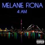4 AM (Single) Lyrics Melanie Fiona