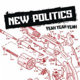 Yeah Yeah Yeah (Single) Lyrics New Politics