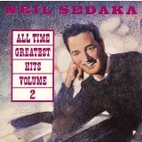 All Time Greatest Hits Ii Lyrics Sedaka Neil