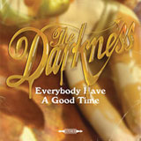 Everybody Have a Good Time (Single) Lyrics The Darkness