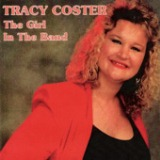 The Girl In The Band Lyrics Tracy Coster