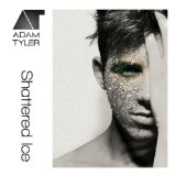 Shattered Ice Lyrics Adam Tyler