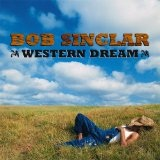 Western Dream Lyrics Bob Sinclar
