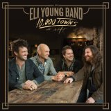 10,000 Towns Lyrics Eli Young Band