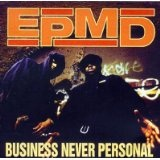 Business Never Personal Lyrics EPMD
