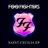 Saint Cecilia (EP) Lyrics Foo Fighters