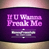 If U Wanna Freak Me Lyrics Kennyfreestyle