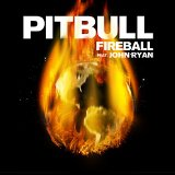 Fireball (Single) Lyrics Pitbull