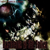 This World Fades (EP) Lyrics Remnants Of The Fallen