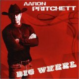 Big Wheel Lyrics Aaron Pritchett