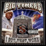 I Got That Work Lyrics Big Tymers