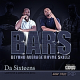 B.A.R.S. (Beyond Average Rhyme Skillz) Lyrics Da Sixteens
