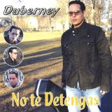 No Te Detengas Lyrics Duberney Ruiz