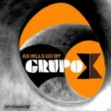 As Hills Go By Lyrics Grupo X
