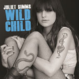 Wild Child (Single) Lyrics Juliet Simms