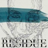 Residue Lyrics Kate Havnevik